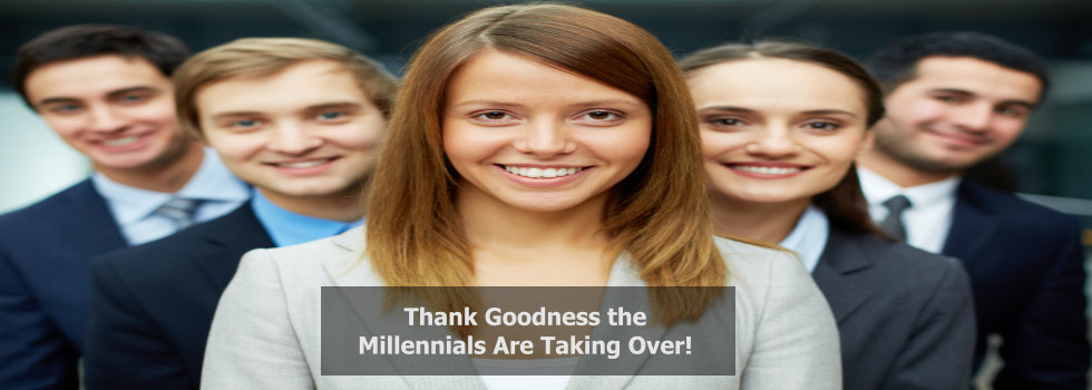 10 Reasons Why Millennials Are Good for Business