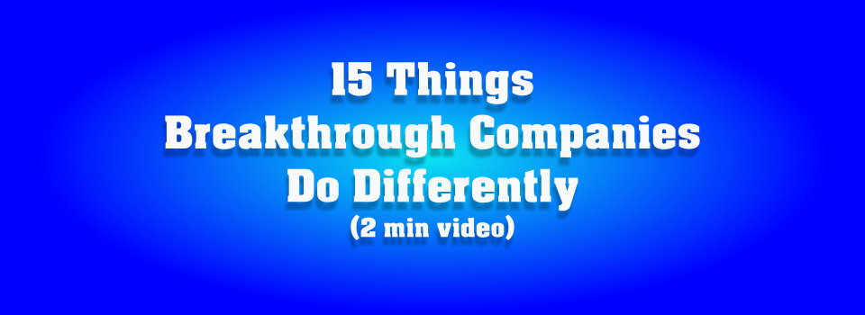 15 Things Breakthrough Companies Do Differently